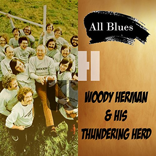 All Blues, Woody Herman & His Thundering Herd