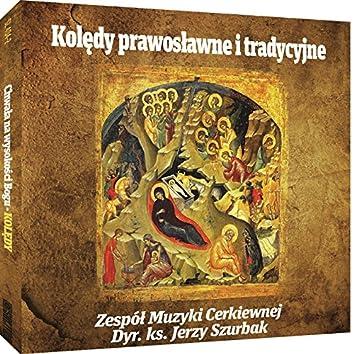 Kolędy Prawosławne i Tradycyjne. Russian Orthodox and Traditional Christmas Carols