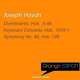 Orange Edition - Haydn: Divertimento, Hob. II:46 & Symphony No. 88, Hob. I:88