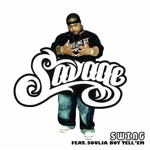 Swing savage feat. Soulja boy tell 'em   shazam.