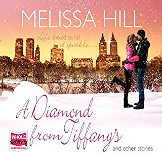 A Diamond from Tiffany's and Other Stories                   By:                                                                                                                                 Melissa Hill                               Narrated by:                                                                                                                                 Noreen Leighton                      Length: 8 hrs and 43 mins     1 rating     Overall 4.0