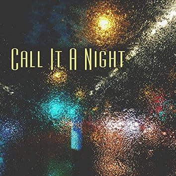 Call It a Night