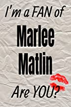I'm a Fan of Marlee Matlin Are You? Creative Writing Lined Journal