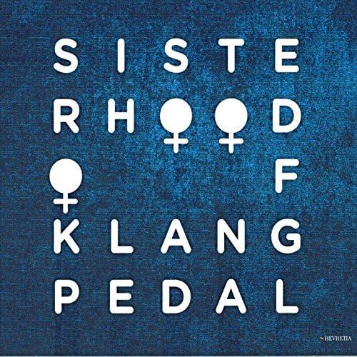Sisterhood of Klangpedal