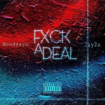 Fxck a Deal (feat. Jay2x)