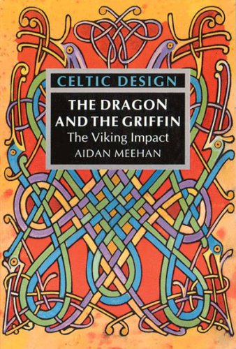 Celtic Design: The Dragon and the Griffin