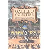 Galileo, Courtier: The Practice of Science in the Culture of Absolutism (Science and Its Conceptual Foundations series) by Mario Biagioli(1994-11-01)