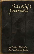 A Tether Fabula: Sarah's Journal (The Tether Fabula) (Volume 1)
