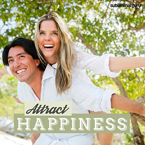 Attract Happiness - Subliminal Messages audiobook cover art