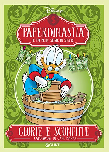 Glorie e sconfitte. I capolavori di Carl Barks. Paperdinastia. Le più belle storie di sempre