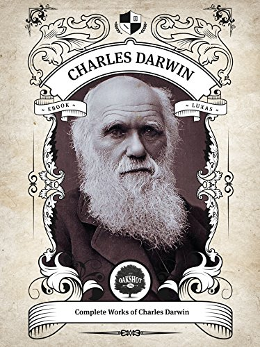 Download Oakshot Complete Works of Charles Darwin (Illustrated, Inline Footnotes) (Classics Book 10) (English Edition) B01LY8VG01