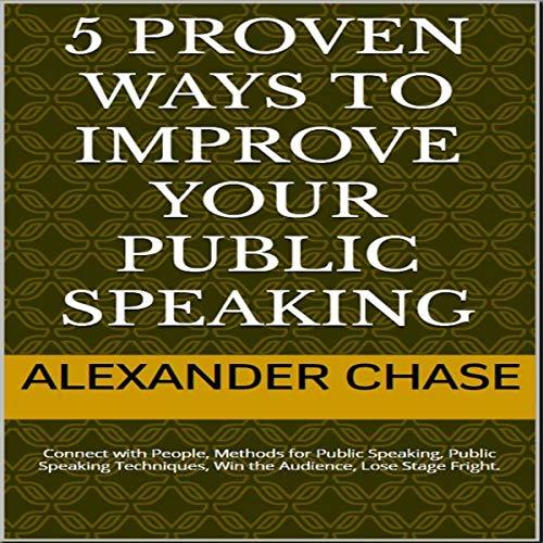 5 Proven Methods for Improving Public Speaking Kills audiobook cover art