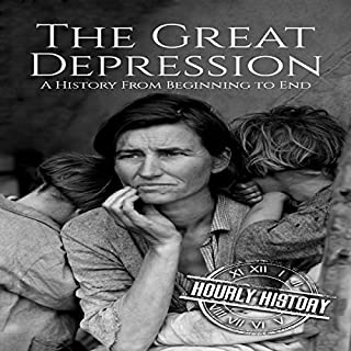 The Great Depression     A History from Beginning to End              By:                                                                                                                                 Hourly History                               Narrated by:                                                                                                                                 Stephen Paul Aulridge Jr                      Length: 1 hr and 3 mins     1 rating     Overall 3.0