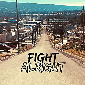 FIGHT ALRIGHT!