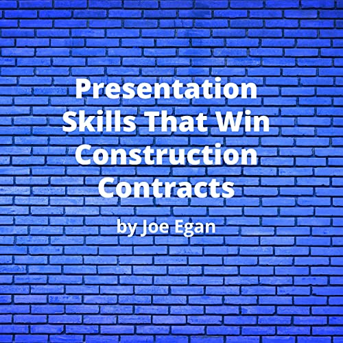 Presentation Skills That Win Construction Contracts Audiobook By Joe Egan cover art