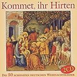 Kommet, ihr Hirten 50 Deutsche Weihnachtslieder