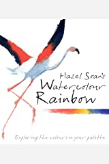 Watercolour Rainbow: Secrets of mixing paints, colours and palettes Hardcover