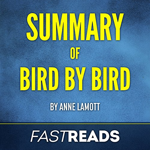 Summary of Bird by Bird: by Anne Lamott | Includes Key Takeaways & Analysis audiobook cover art