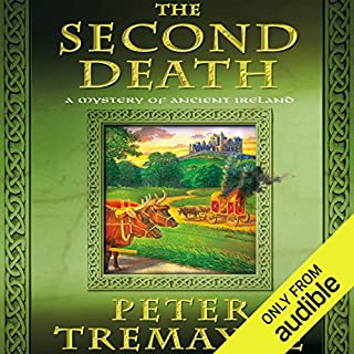 The Second Death     A Mystery of Ancient Ireland              By:                                                                                                                                 Peter Tremayne                               Narrated by:                                                                                                                                 Caroline Lennon                      Length: 11 hrs and 25 mins     36 ratings     Overall 4.7