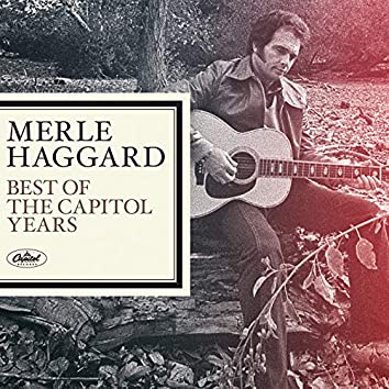 Merle Haggard - The Best Of The Capitol Years