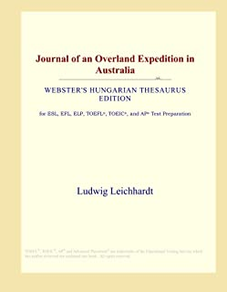Journal of an Overland Expedition in Australia (Webster's Hungarian Thesaurus Edition)