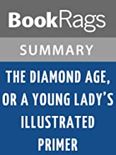 Summary & Study Guide The Diamond Age, or, A Young Lady's Illustrated Primer by Neal Stephenson