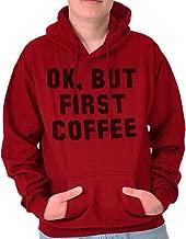 Brisco Brands Ok But First Coffee Caffeine Morning Gym Hoodie