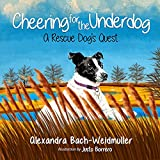 Cheering for the Underdog: A Rescue Dog's Quest