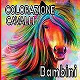 Colorazione cavalli Bambini: Disegni equini a colori / Per i bambini che amano i cavalli / Tutti gli stili di illustrazione per una bella creatività