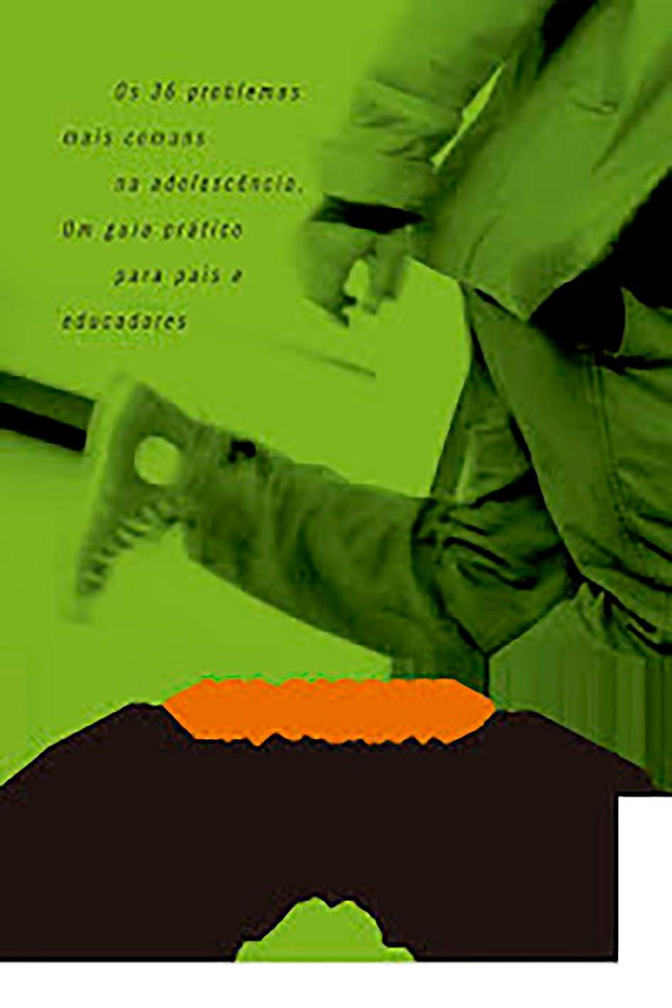 うまくいけば貝殻破滅Adolescentes em conflito: Os 36 problemas mais comuns na adolescência: um guia prático para pais e educadores (Portuguese Edition)