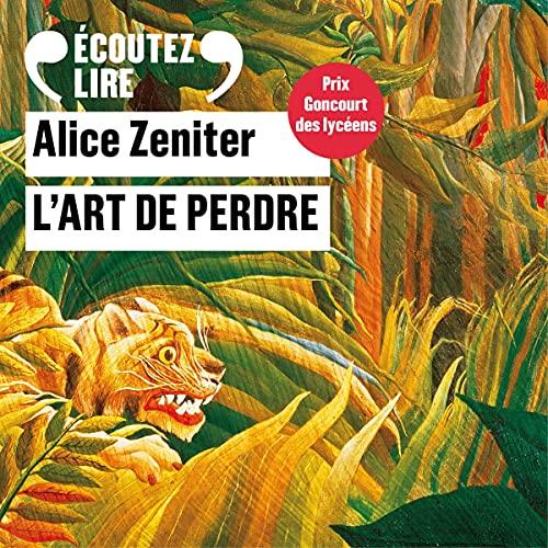 L'art de perdre Audiobook By Alice Zeniter cover art