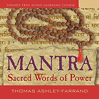 Mantra: Sacred Words of Power                   By:                                                                                                                                 Thomas Ashley-Farrand                               Narrated by:                                                                                                                                 Thomas Ashley-Farrand                      Length: 7 hrs and 48 mins     407 ratings     Overall 4.8