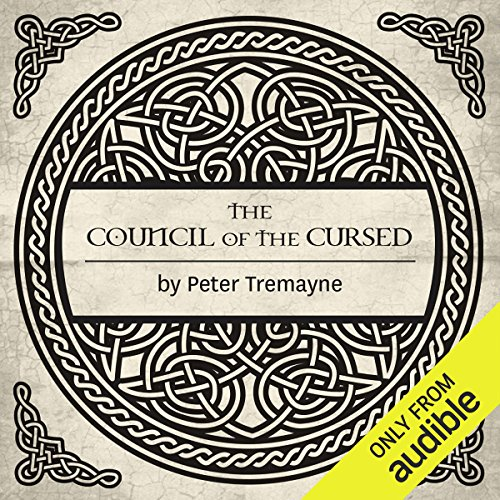 The Council of the Cursed     A Sister Fidelma Mystery of Ancient Ireland              By:                                                                                                                                 Peter Tremayne                               Narrated by:                                                                                                                                 Caroline Lennon                      Length: 11 hrs and 12 mins     49 ratings     Overall 4.8