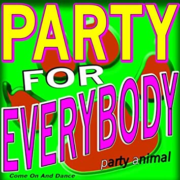 Party for Everybody (Come On and Dance)