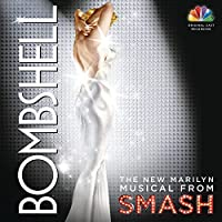 Bombshell: The New Marilyn Musical from Smash by Megan Hilty (2013-02-12)