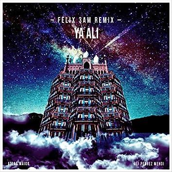 Ya Ali (Félix 3AM Remix) [feat. Ali Pervez Mehdi]