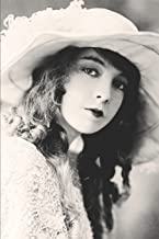 Lillian Gish Silent Film Era Movie Star Journal: A Lilian Gish Movies Silent Era Movie Star Poster Empty Lined Book for Journaling