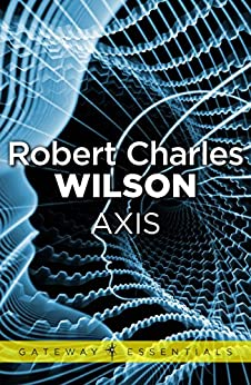 Axis (Spin Book 2) by [Robert Charles Wilson]