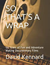 SO THAT'S A WRAP: 50 Years of Fun and Adventure Making Documentary Films