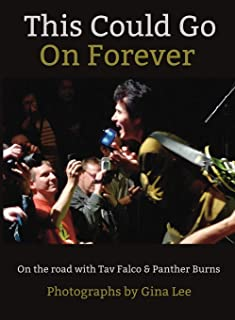 This Could Go On Forever: On The Road With Tav Falco & Panther Burns