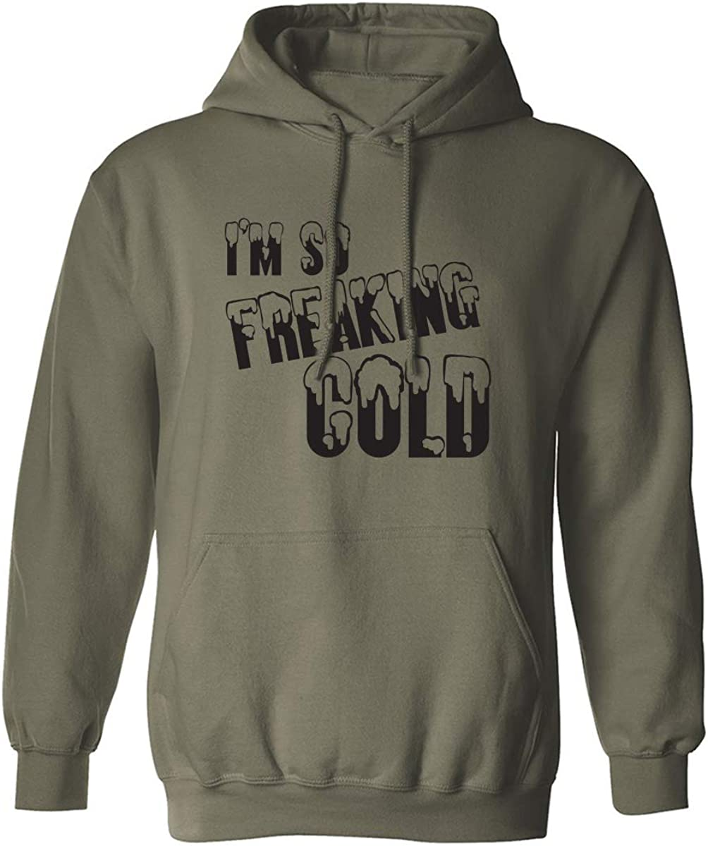 I'm So Freaking Cold Adult Hooded Sweatshirt