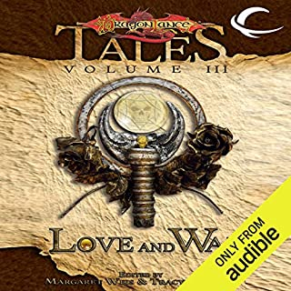 Love and War     Dragonlance Tales, Vol. 3              Written by:                                                                                                                                 Margaret Weis (editor),                                                                                        Tracy Hickman (editor)                               Narrated by:                                                                                                                                 Emily Pike                      Length: 11 hrs and 5 mins     Not rated yet     Overall 0.0