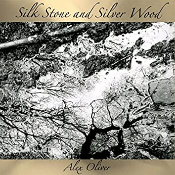 Silk Stone and Silver Wood