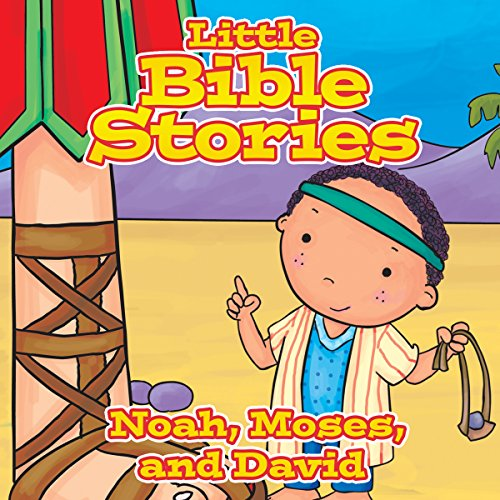 Little Bible Stories: Noah, Moses, and David audiobook cover art