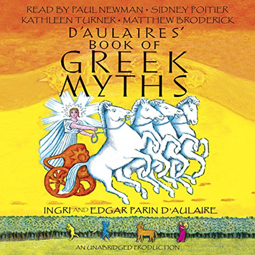 D'Aulaires' Book of Greek Myths                   By:                                                                                                                                 Ingri d'Aulaire,                                                                                        Edgar Parin d'Aulaire                               Narrated by:                                                                                                                                 Paul Newman,                                                                                        Sidney Poitier,                                                                                        Kathleen Turner,                   and others                 Length: 4 hrs and 14 mins     412 ratings     Overall 4.5
