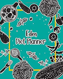 Eden Diet Planner: 99 Weeks Meal Planner Pages 8x10 inches for Diet, Weight Loss, Keto,Low Crab, Calories Program with Your name on Matte Cover