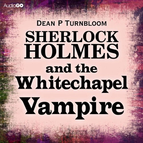 Sherlock Holmes and the Whitechapel Vampire audiobook cover art