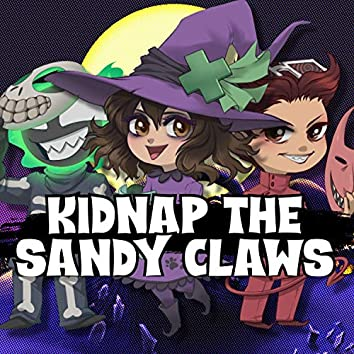 Kidnap the Sandy Claws (feat. Sleeping Forest, djsmell & Nenorama)