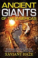 Ancient Giants of the Americas: Suppressed Evidence and the Hidden History of a Lost Race