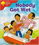 Oxford Reading Tree: Stage 4: More Storybooks: Nobody Got Wet